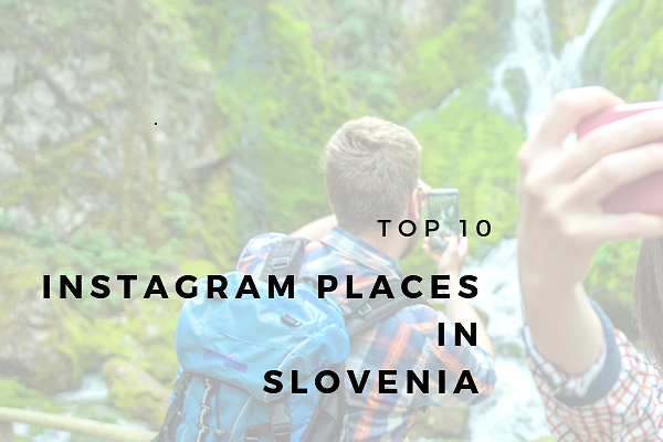 TOP 10 Instagram places in Slovenia